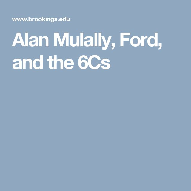Alan Mulally, Ford, and the 6Cs