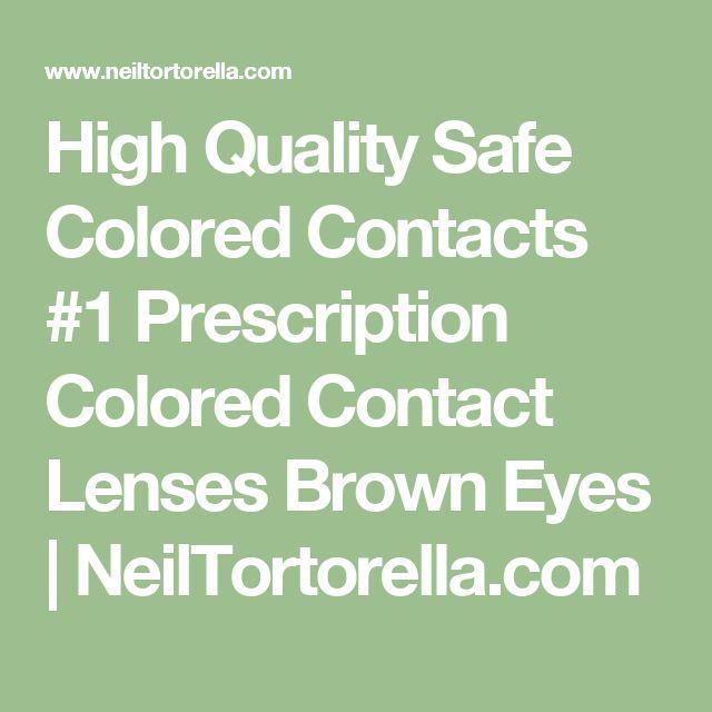 High Quality Safe Colored Contacts #1 Prescription Colored Contact Lenses Brown Eyes | NeilTortorella.com