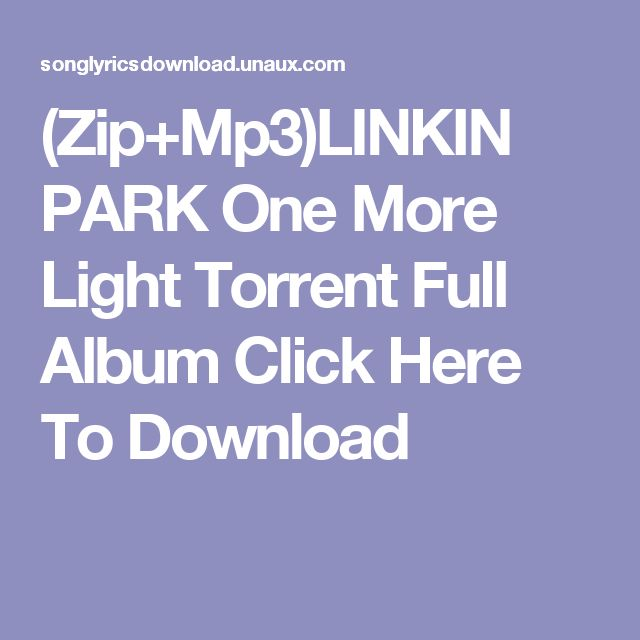 (Zip+Mp3)LINKIN PARK One More Light Torrent Full Album Click Here To Download
