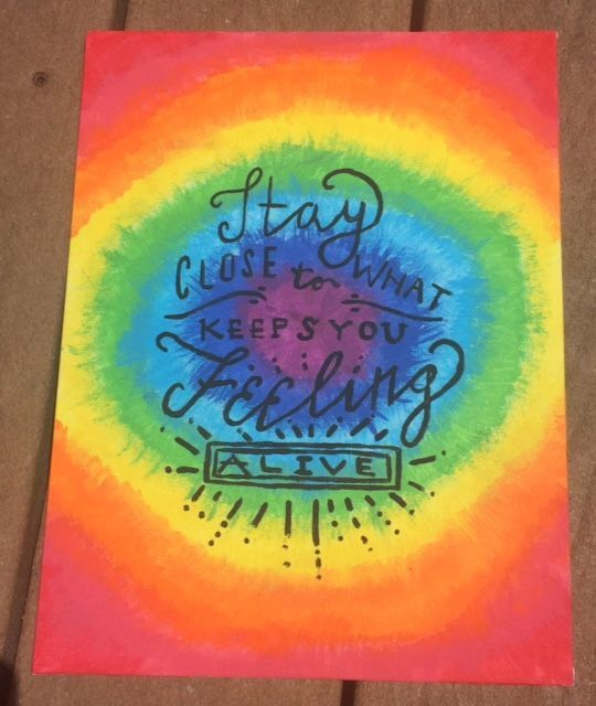 Stay Close to What Keeps You Feeling Alive Tie Dye Canvas by CraftybyMich on Etsy https://www.etsy.com/listing/239719670/stay-close-to-what-keeps-you-feeling