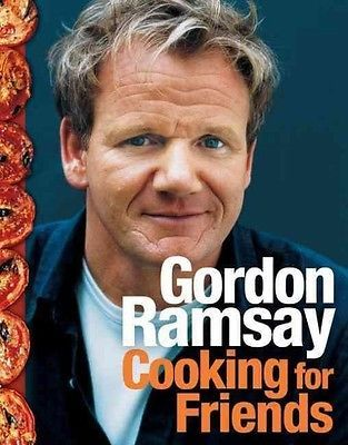cookbooks: Cooking For Friends By Gordon Ramsay Hardcover Book (English) -> BUY IT NOW ONLY: $34.18 on eBay!