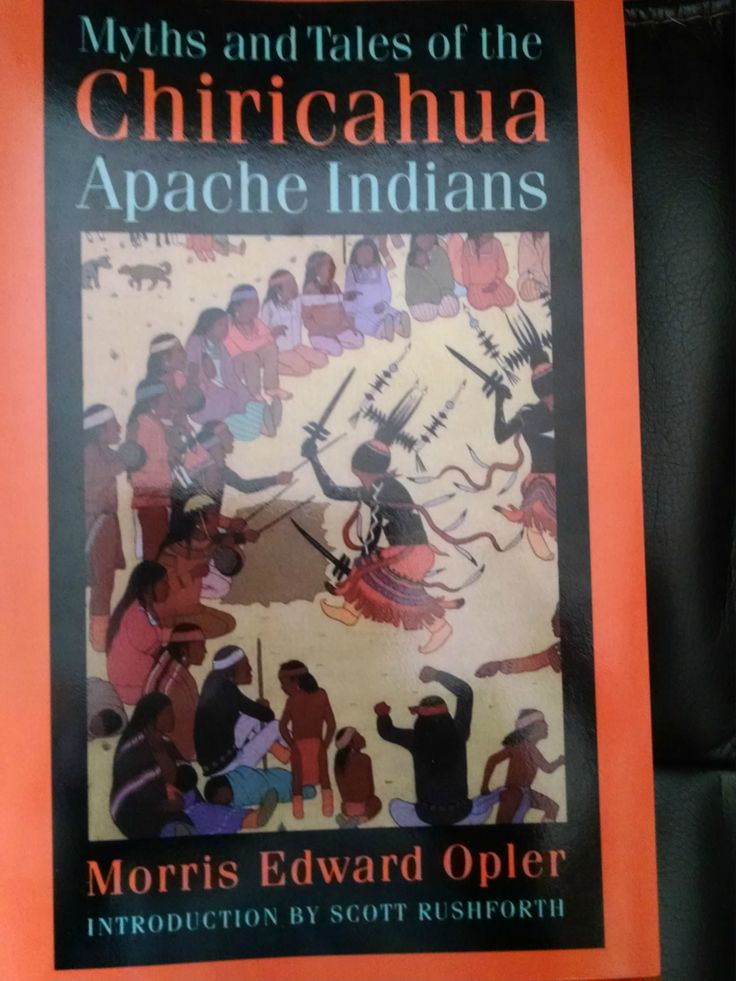 Book: MYTHS AND TALES OF THE CHIRICAHUA APACHE INDIANS by Morris Edward Opler