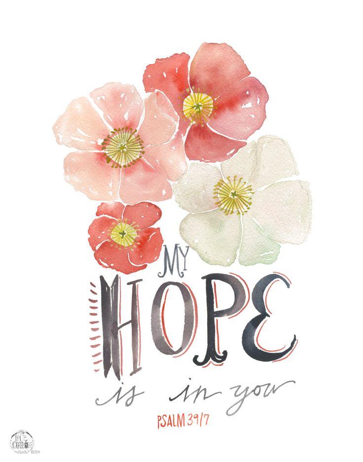 Hope Poppy Psalm 39:7 PRINT by truecotton on Etsy https://www.etsy.com/listing/229903229/hope-poppy-psalm-397-print