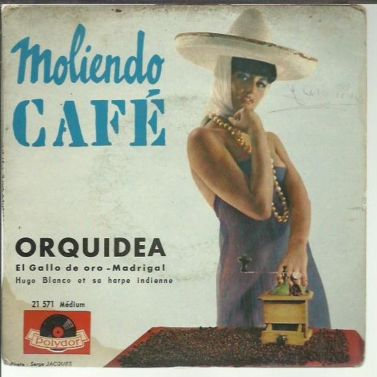 Hugo Blanco Et Sa Harpe Indienne* - Moliendo Café at Discogs