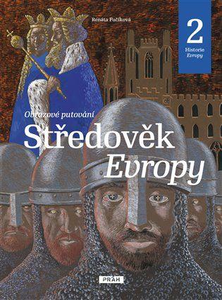 Středověk Evropy - Renáta Fučíková, Daniela Krolupperová | Kosmas.cz - internetové knihkupectví