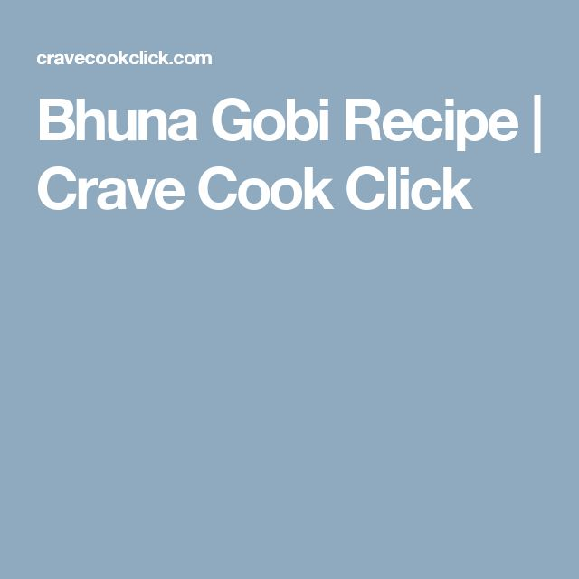Bhuna Gobi Recipe | Crave Cook Click
