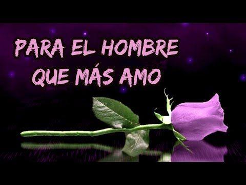 ASÍ TE QUIERO YO ♥♥ Palabras Bonitas para Recordarte mi AMOR - Dedicar, Enamorar, Confesión - YouTube
