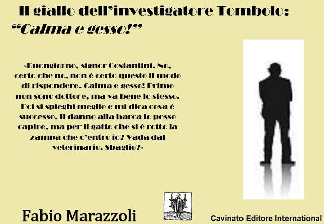 """Fabio Marazzoli: Il giallo dell'investigatore Tombolo: """"Calma e ges..."""