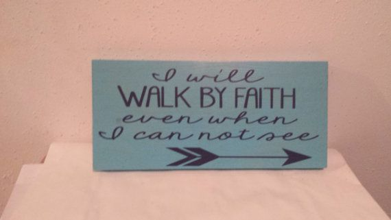 I will walk by faith even when I can not by BeaDazzledandBeyond