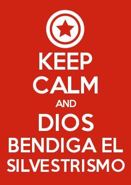 KEEP CALM AND DIOS BENDIGA EL SILVESTRISMO