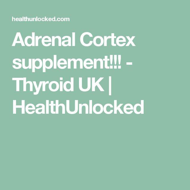 Adrenal Cortex supplement!!! - Thyroid UK | HealthUnlocked