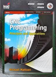 CNC Programming: Principles and Applications has been revised to give readers the most up-to-date information on G-code and M- code programming available today.
