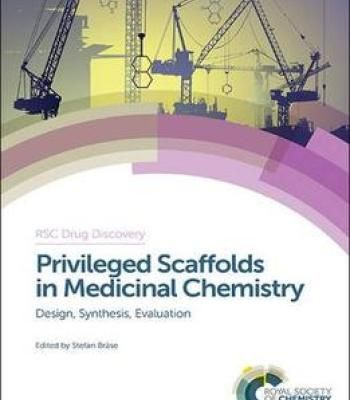 Privileged Scaffolds In Medicinal Chemistry: Design Synthesis Evaluation PDF