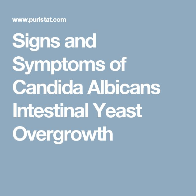 Signs and Symptoms of Candida Albicans Intestinal Yeast Overgrowth