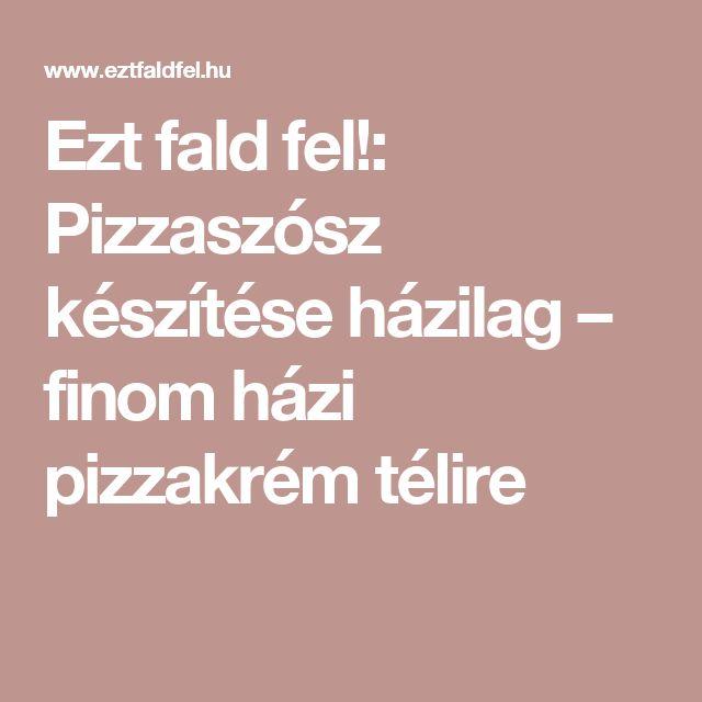 Ezt fald fel!: Pizzaszósz készítése házilag – finom házi pizzakrém télire