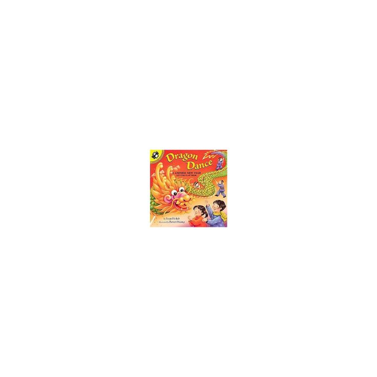 Dragon Dance a Chinese New Year : A Chinese New Year Lift-The-Flap Book (Paperback) (Joan Holub)