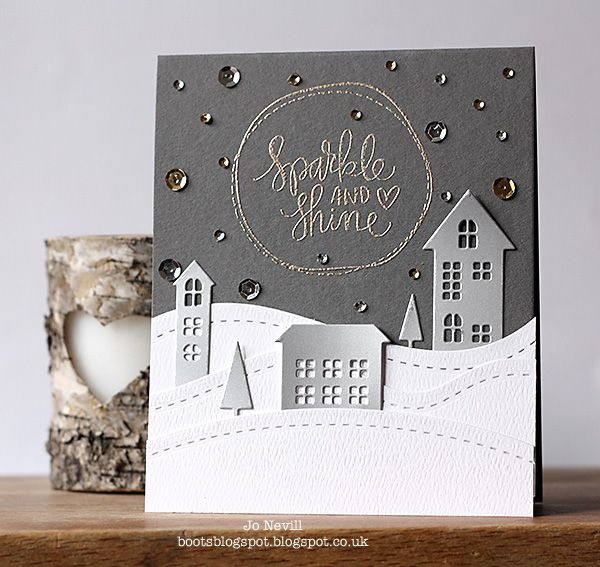 Jo Nevill - December 2014 Card Kit, Village Die and Stitched Slopes and Hills Dies. http://bootsblogspot.blogspot.co.uk/2014/11/sparkle-and-shine.html