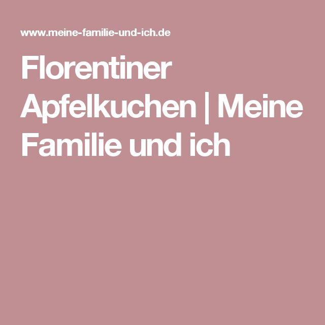 Florentiner Apfelkuchen | Meine Familie und ich