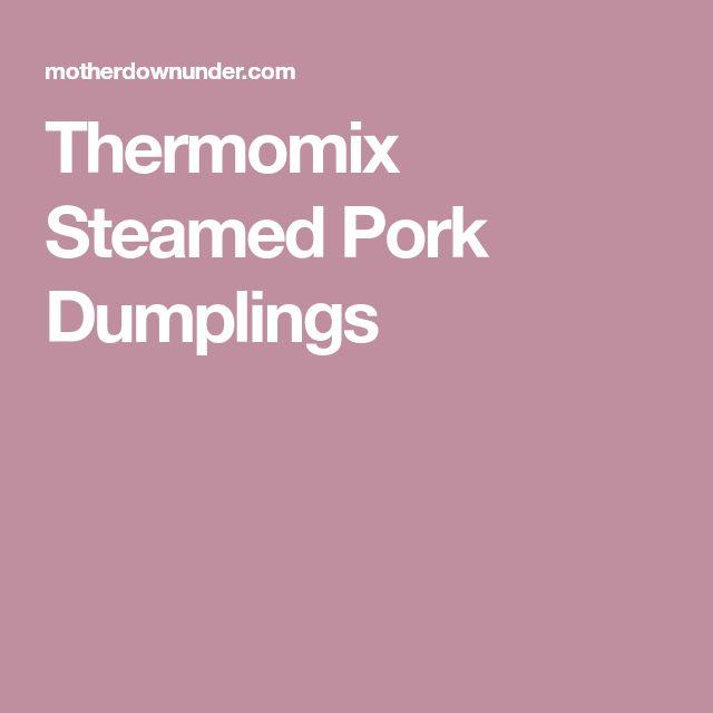 Thermomix Steamed Pork Dumplings