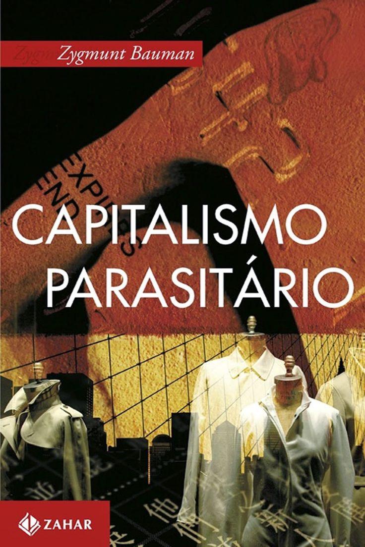 Zygmunt Bauman Capitalismo Parasitario Opio Do Trivial