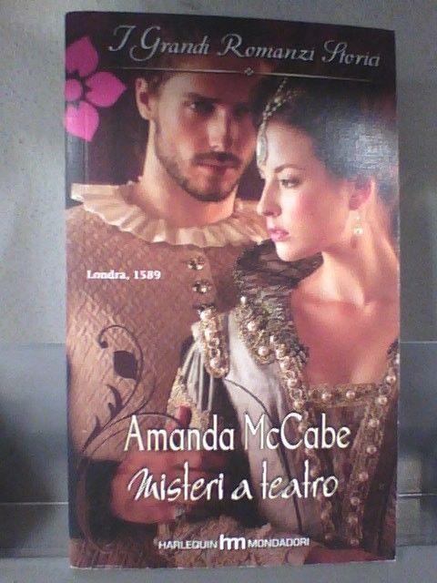 I GRANDI ROMANZI STORICI 863 -  MISTERI A TEATRO di AMANDA MCCABE