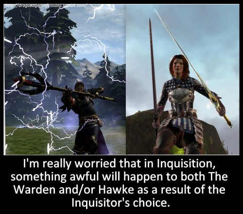 "dragonageconfessions: "" Confession: I'm really worried that in Inquisition, something awful will happen to both The Warden and/or Hawke as a result of the Inquisitor's choice. "" Dragon Age Confessions Throwback! October 11, 2013!"