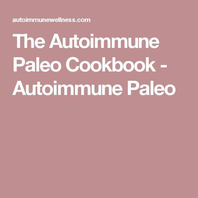 The Autoimmune Paleo Cookbook - Autoimmune Paleo