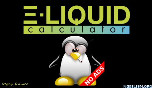 E-Liquid Calculator NOADS v3.9.8Requirements: Android v2.2 and aboveOverview: Simple (but useful!) calculator to help you to produce your e-liquids mixs obtaing your desired nicotine and flavour levels. NO ADS...