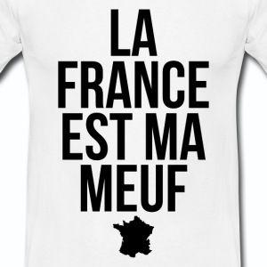 T shirt blanc homme Humour La France est ma meuf - Tee shirt Homme