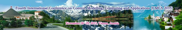 Fourth International Conference on Control, Modelling, Computing and Applications (CMCA 2015) will provide an excellent international forum for sharing knowledge and results in theory, methodology and applications of Control Engineering, Modelling, Computing and Applications.  http://ccseit.org/2015/cmca/index.html