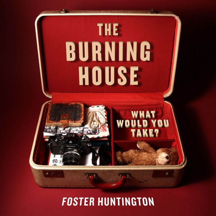 The Burning House: What People Would Take If The House Was on Fire /  Brain Pickings    -    This is great!  You can contribute to the pictorial meditation. It has words too. ;-): Worth Reading, Foster Huntington, Books Worth, Burning House, Art, Fosterhuntington, Things, House Book