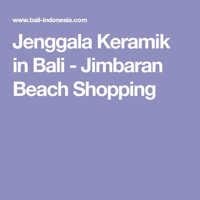 Jenggala Keramik in Bali - Jimbaran Beach Shopping