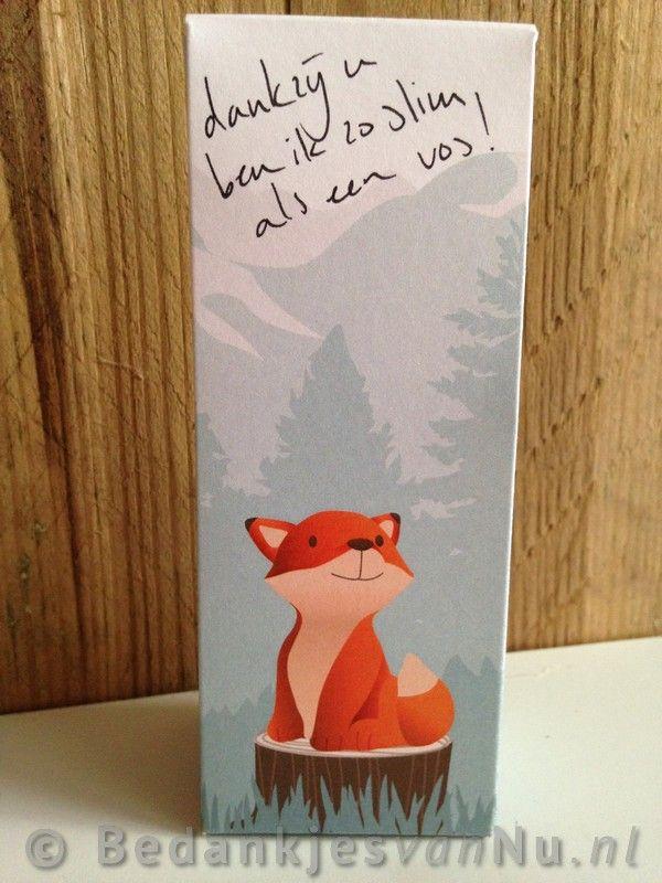 Dankzij u ben ik zo slim als een vos www.BedankjesvanNu.nl