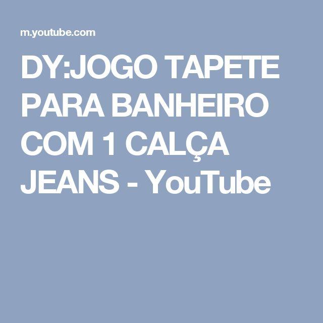 DY:JOGO TAPETE PARA BANHEIRO COM 1 CALÇA JEANS - YouTube