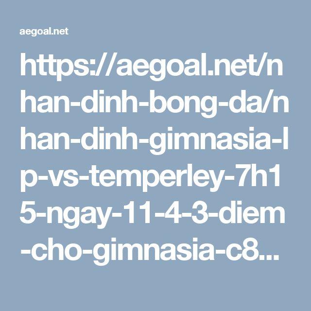 https://aegoal.net/nhan-dinh-bong-da/nhan-dinh-gimnasia-lp-vs-temperley-7h15-ngay-11-4-3-diem-cho-gimnasia-c8064.html