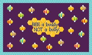 BEE A Buddy, Not A Bully! | Bullying Prevention Bulletin Board