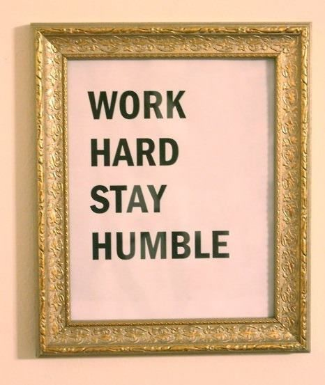 Inspirational Quotes About Failure: Work Hard Stay Humble Work Quote TC Works