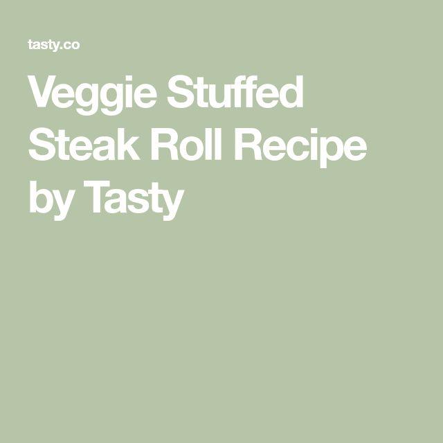 Veggie Stuffed Steak Roll Recipe by Tasty