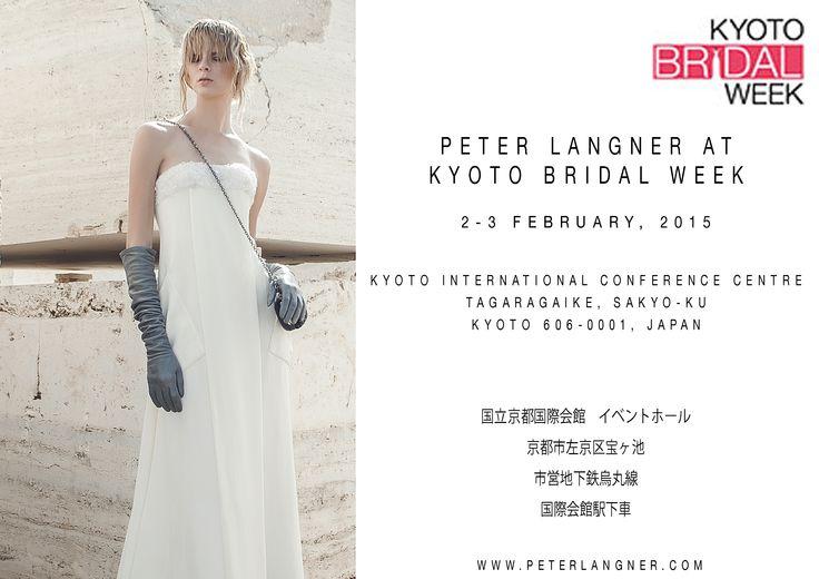 PETER LANGNER AT KYOTO BRIDAL WEEK, 2-3 February 2015, Kyoto International Conference Centre - Tagaragaike, Sakyo-Ku, Kyoto, Japan. SAVE THE DATE! kyotobridalweek.com/