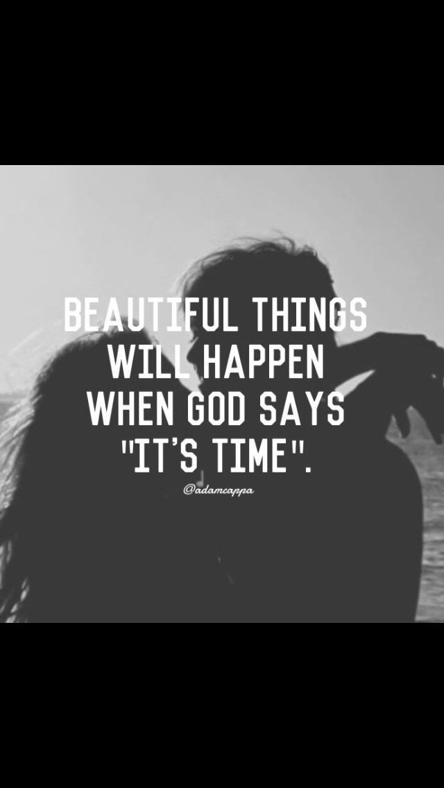beautiful things will happen when god says it's time