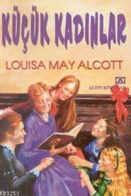 Louisa May Alcott - Küçük Kadınlar