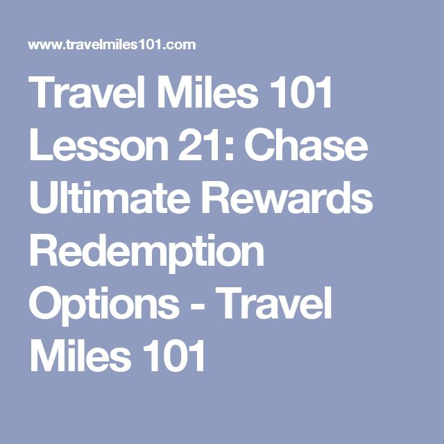 Travel Miles 101 Lesson 21: Chase Ultimate Rewards Redemption Options - Travel Miles 101