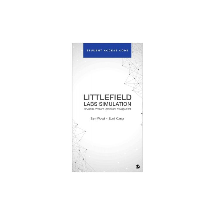 Littlefield Labs Simulation for Joel D. Wisner's Operations Management (Hardcover) (Sam Wood & Sunil