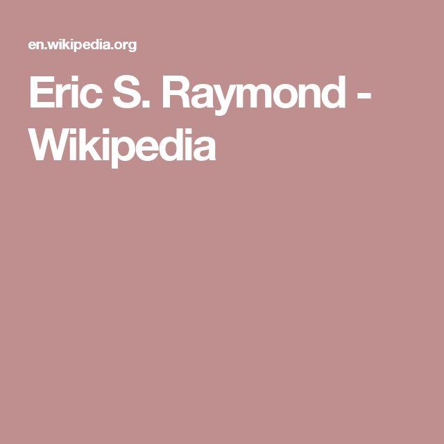 Eric S. Raymond - Wikipedia