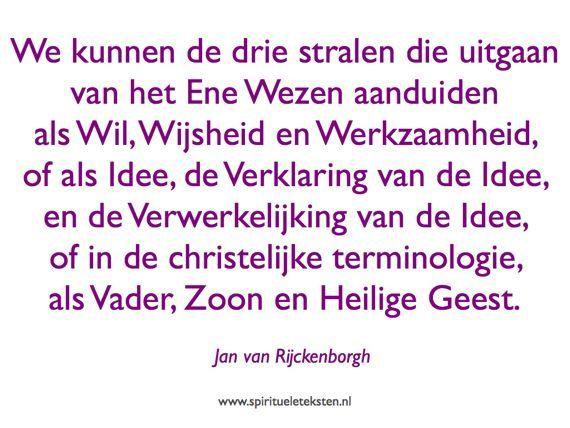 Wil wijsheid werkzaamheid Idee verklaring verwerkelijking Vader zoon Heilige Geest Citaten spirituele teksten Jan van Rijckenborgh