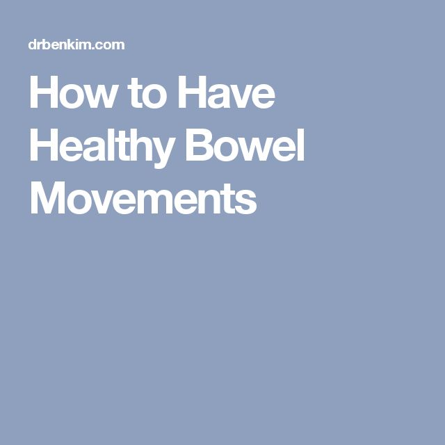 How to Have Healthy Bowel Movements #HowToDoAColonCleanse?