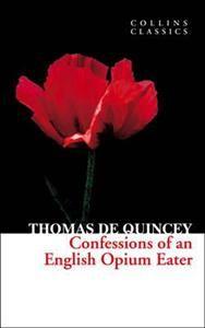 Confessions of an English Opium Eater (3,70€) Näitä löytyy pelkästää adlibriksestä satamiljoonaa erilaista versiota tästä samasta Thomas De Quinceyn kirjasta. En tiedä onko näillä loppujen lopuksi mitään eroa toisiinsa kun ulkoasu ja hinta..?