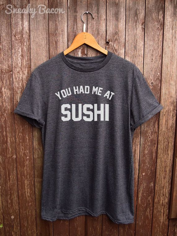 Sushi shirt - funny tshirts, white t shirts, graphic tshirts, food gifts, japan clothing, designer brand, funny sushi t-shirts, fun slogan