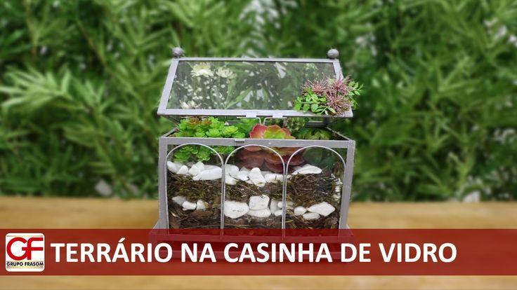 Terrário na Casinha de Vidro