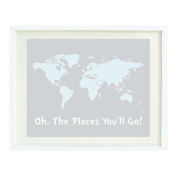 Oh, The Places You'll Go Quote Art Print 8x10-World Map-Grey-Light Blue-White-Kids Room-Baby Boy Nursery-Playroom-Home Decor